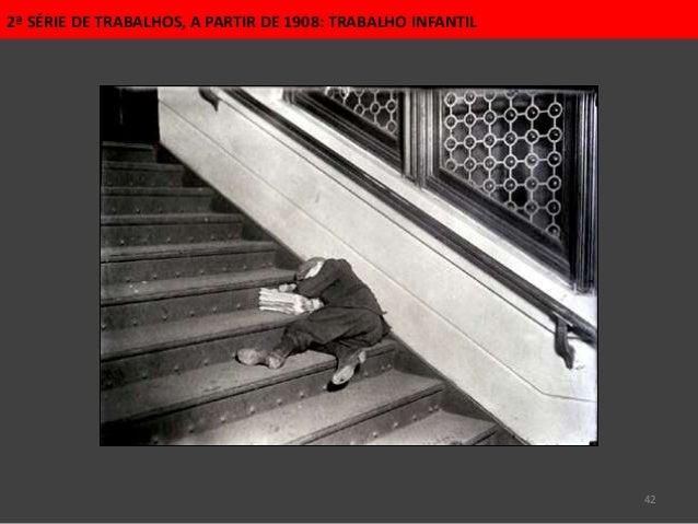 42 2ª SÉRIE DE TRABALHOS, A PARTIR DE 1908: TRABALHO INFANTIL