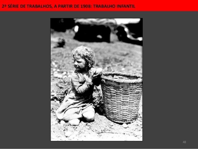 48 2ª SÉRIE DE TRABALHOS, A PARTIR DE 1908: TRABALHO INFANTIL