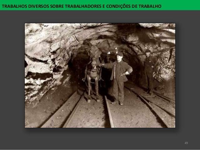 49 TRABALHOS DIVERSOS SOBRE TRABALHADORES E CONDIÇÕES DE TRABALHO