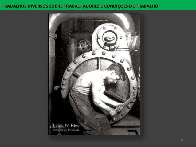 50 TRABALHOS DIVERSOS SOBRE TRABALHADORES E CONDIÇÕES DE TRABALHO