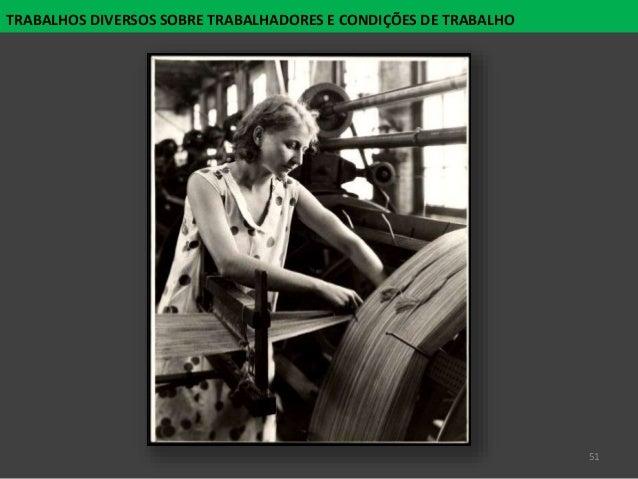 51 TRABALHOS DIVERSOS SOBRE TRABALHADORES E CONDIÇÕES DE TRABALHO