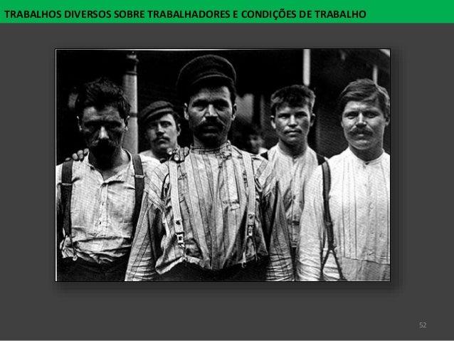 52 TRABALHOS DIVERSOS SOBRE TRABALHADORES E CONDIÇÕES DE TRABALHO