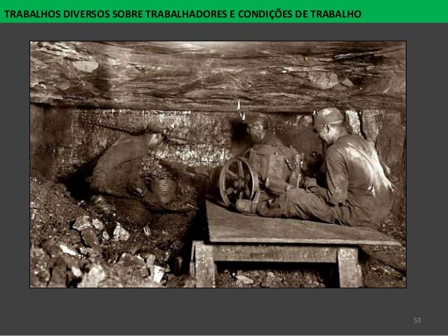53 TRABALHOS DIVERSOS SOBRE TRABALHADORES E CONDIÇÕES DE TRABALHO