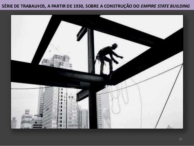 65 SÉRIE DE TRABALHOS, A PARTIR DE 1930, SOBRE A CONSTRUÇÃO DO EMPIRE STATE BUILDING