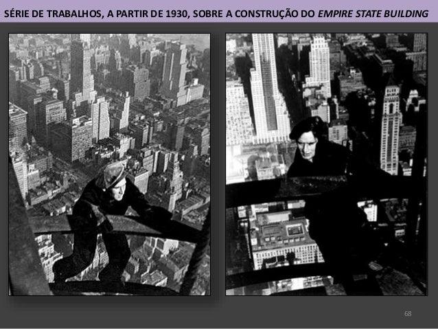 68 SÉRIE DE TRABALHOS, A PARTIR DE 1930, SOBRE A CONSTRUÇÃO DO EMPIRE STATE BUILDING