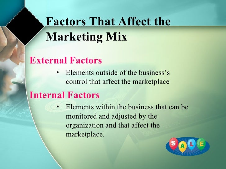 external and internal factors affecting promotional mix Internal and external factors the factors majorly fall into two categories while the external factors are out of grip and access you can only follow their trends there is no escape other than molding your hr policies according to the external factors in the trend.