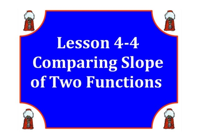 M8 lesson 4 4 compare slope