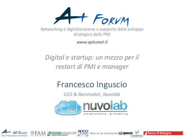 Networking  e  digitalizzazione  a  supporto  dello  sviluppo  strategico  della  PMI  www.aplusnet.it  Digital  e  startu...