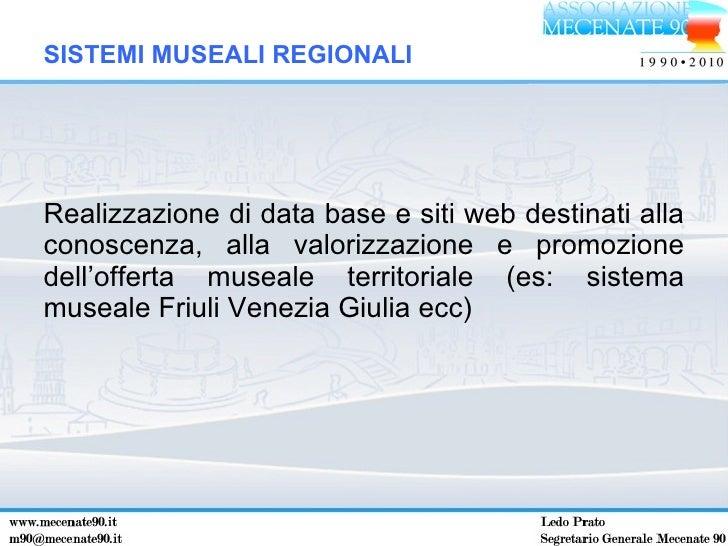 <ul><li>Realizzazione di data base e siti web destinati alla conoscenza, alla valorizzazione e promozione dell'offerta mus...