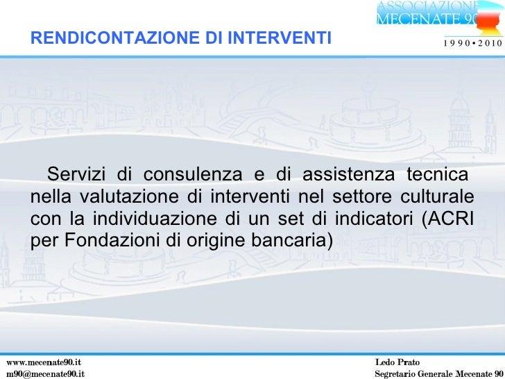 <ul><li>Servizi di consulenza e di assistenza tecnica nella valutazione di interventi nel settore culturale con la individ...