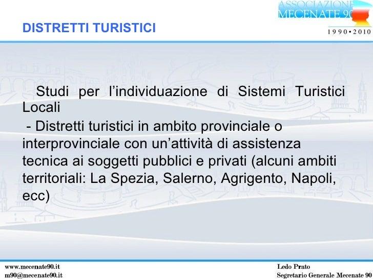 <ul><li>Studi per l'individuazione di Sistemi Turistici Locali </li></ul>DISTRETTI TURISTICI - Distretti turistici in ambi...