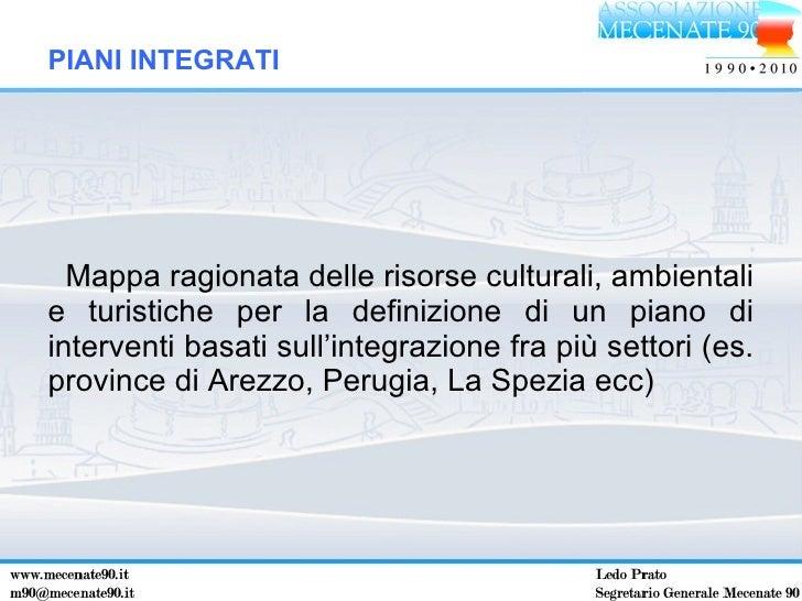 <ul><li>Mappa ragionata delle risorse culturali, ambientali e turistiche per la definizione di un piano di interventi basa...