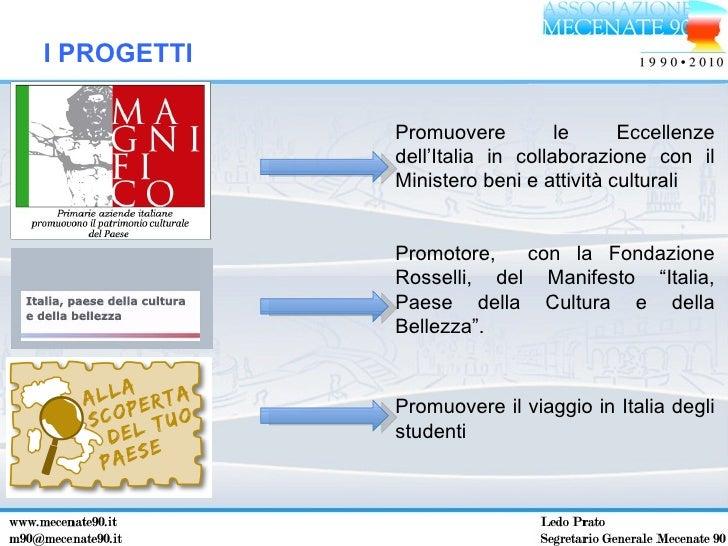 """I PROGETTI Promuovere il viaggio in Italia degli studenti  Promotore,  con la Fondazione Rosselli, del Manifesto """"Italia, ..."""