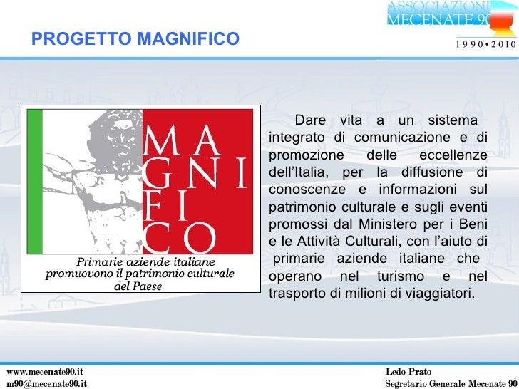 Dare vita a un sistema integrato di comunicazione e di promozione delle eccellenze dell'Italia, per la diffusione di conos...