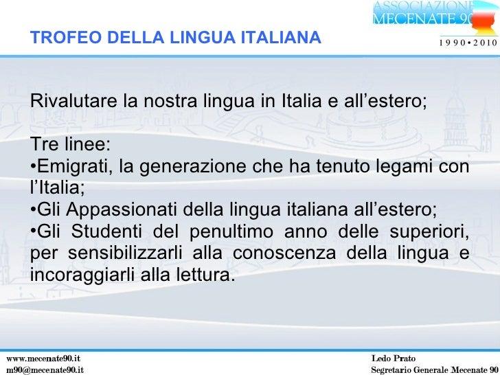 <ul><li>Rivalutare la nostra lingua in Italia e all'estero; </li></ul><ul><li>Tre linee: </li></ul><ul><li>Emigrati, la ge...