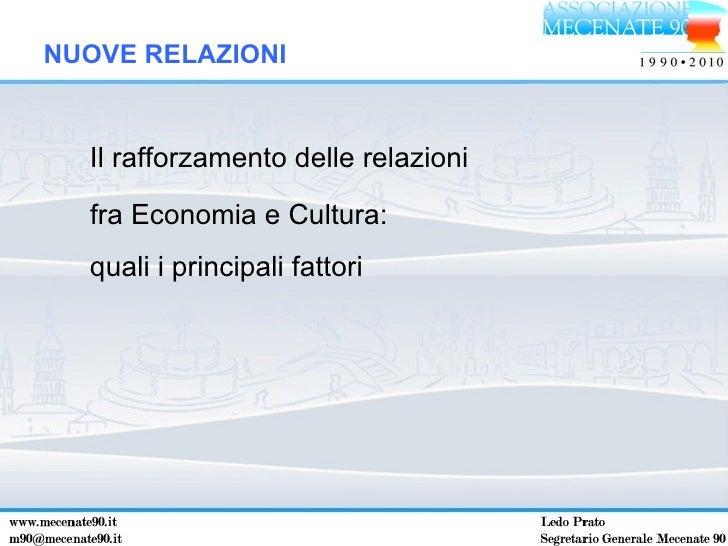 Il rafforzamento delle relazioni fra Economia e Cultura: quali i principali fattori NUOVE RELAZIONI