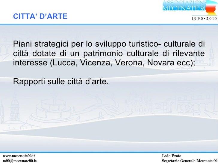 <ul><li>Piani strategici per lo sviluppo turistico- culturale di città dotate di un patrimonio culturale di rilevante inte...