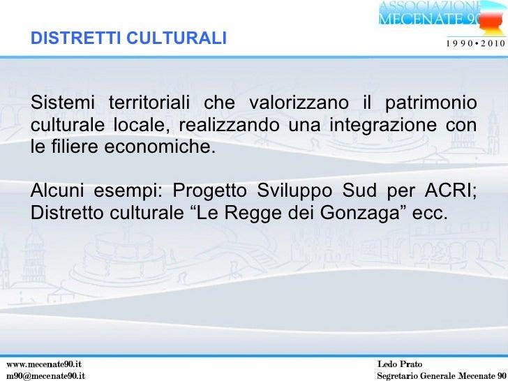 <ul><li>Sistemi territoriali che valorizzano il patrimonio culturale locale, realizzando una integrazione con le filiere e...