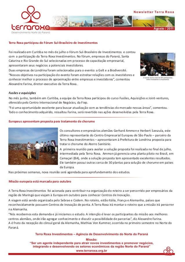 Agosto / 2011 Terra Roxa participou do Fórum Sul-Brasileiro de Investimentos Europeus apresentam proposta para tratamento ...
