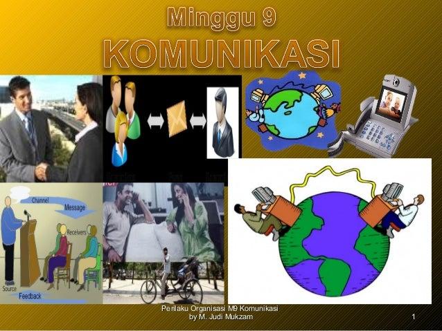 Perilaku Organisasi M9 KomunikasiPerilaku Organisasi M9 Komunikasiby M. Judi Mukzamby M. Judi Mukzam 11