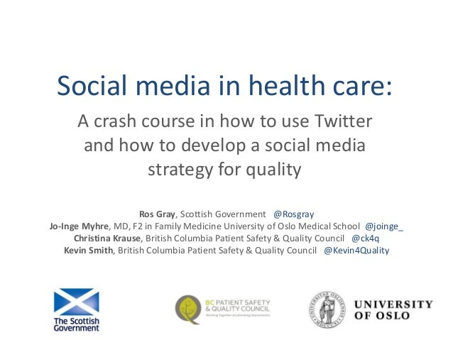 Social media in health care: A crash course in how to use Twitter and how to develop a social media strategy for quality R...