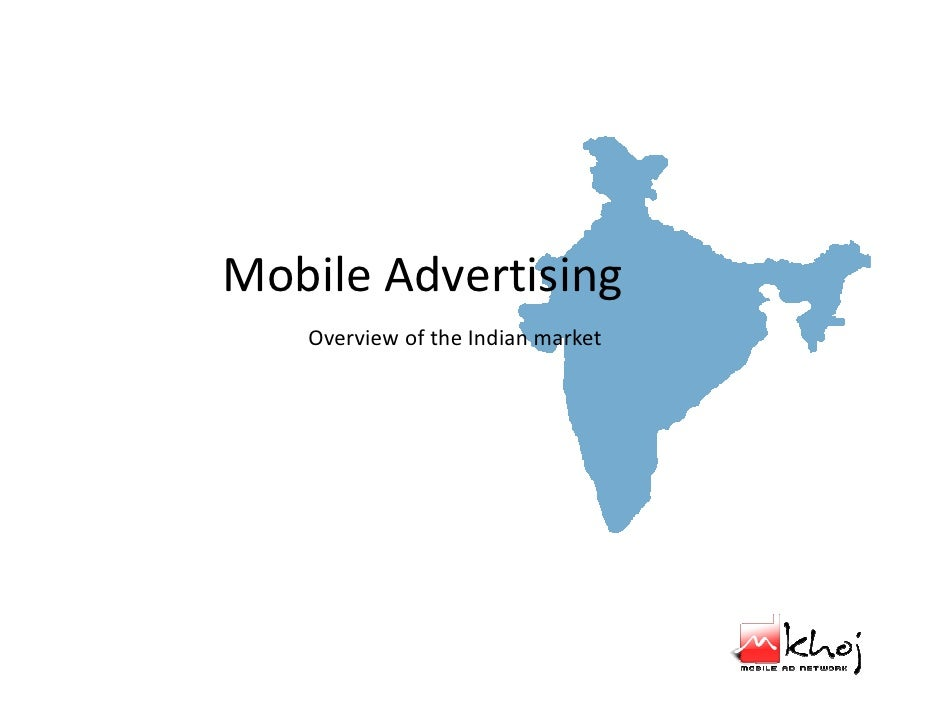 Mobile Advertising    Overview of the Indian market