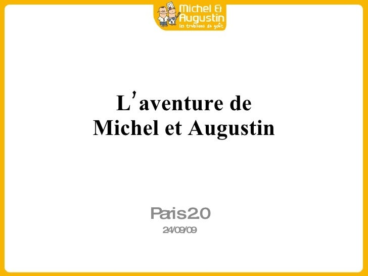 L'aventure de Michel et Augustin Paris 2.0 24/09/09