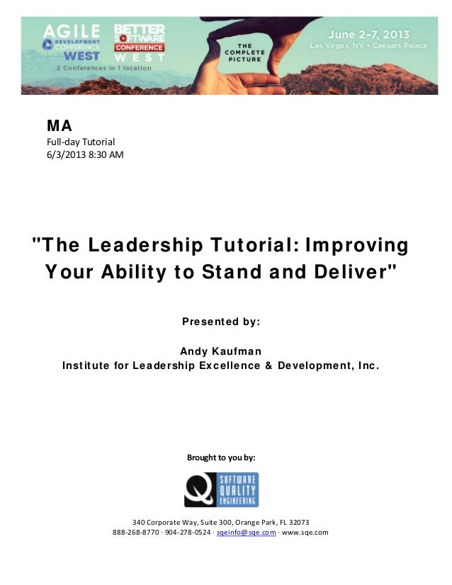 "MA Full‐day Tutorial  6/3/2013 8:30 AM                 ""The Leadership Tutorial: Improving Your Ability to Stand and ..."