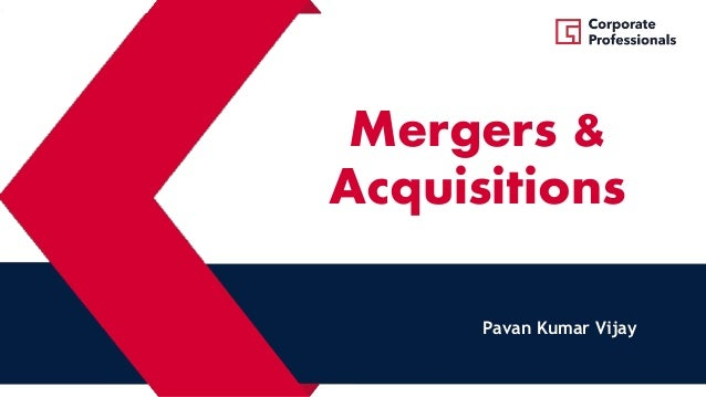 Mergers & Acquisitions Pavan Kumar Vijay