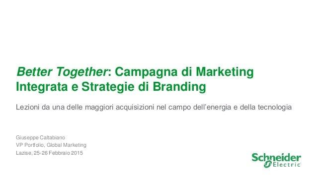 1 Better Together: Campagna di Marketing Integrata e Strategie di Branding Lezioni da una delle maggiori acquisizioni nel ...