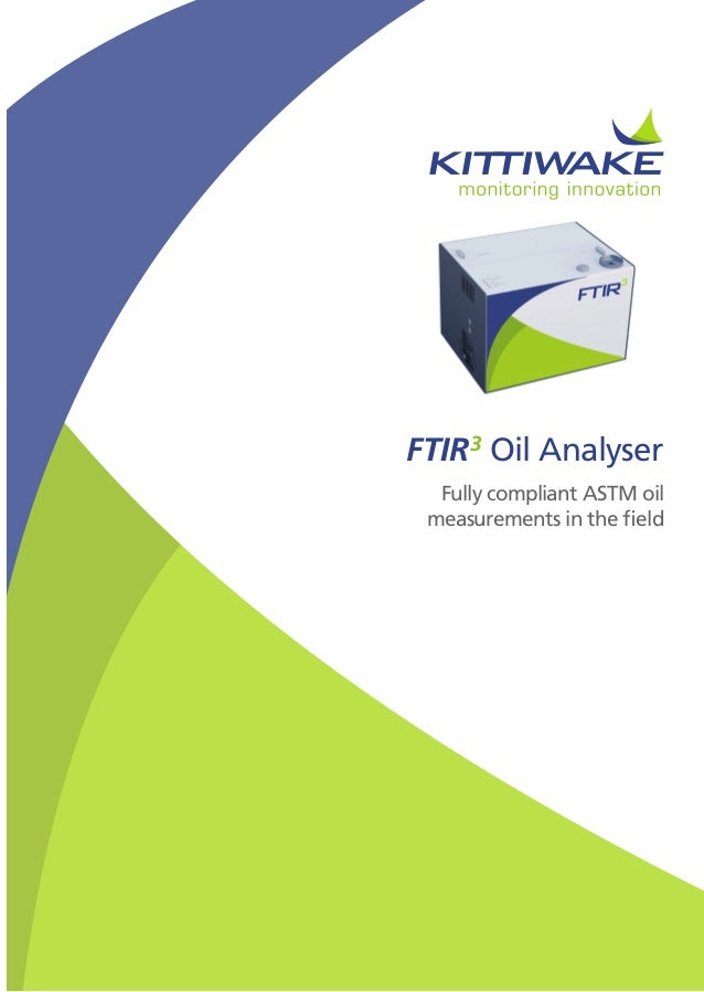 FTIR3Oil AnalyserFully compliant ASTM oilmeasurements in the field