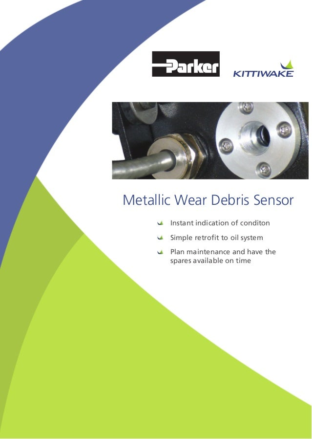 Metallic Wear Debris SensorInstant indication of conditonSimple retrofit to oil systemPlan maintenance and have thespares ...