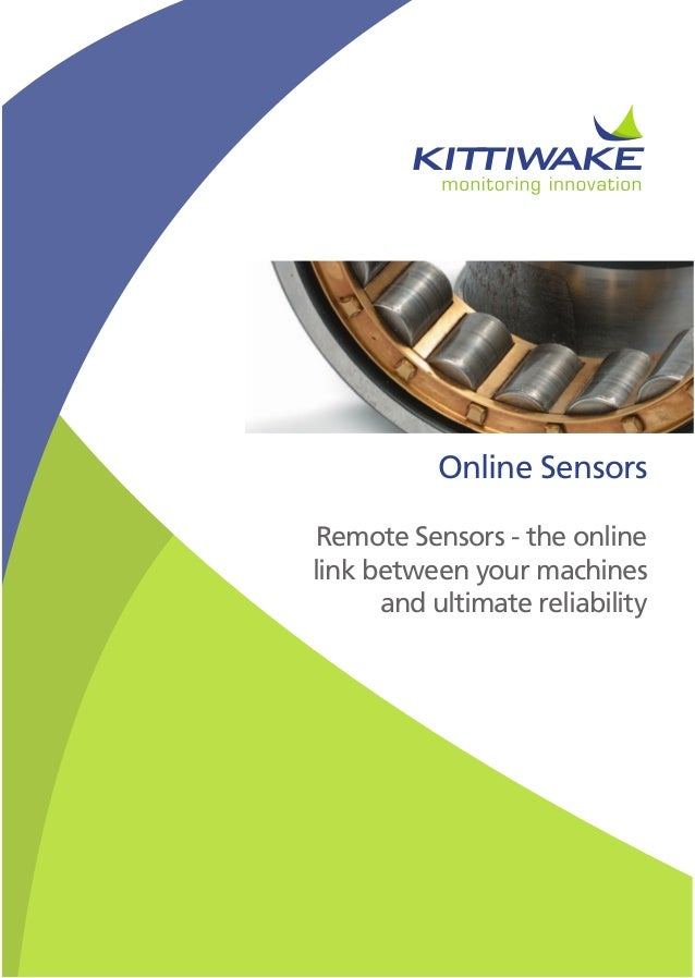 Online SensorsRemote Sensors - the onlinelink between your machinesand ultimate reliability