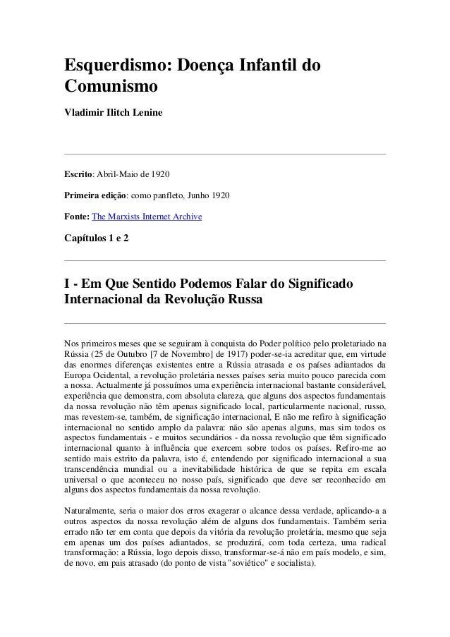 Esquerdismo: Doença Infantil doComunismoVladimir Ilitch LenineEscrito: Abril-Maio de 1920Primeira edição: como panfleto, J...