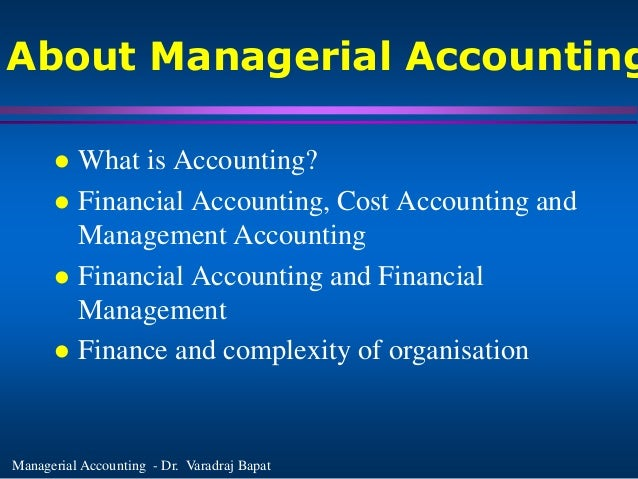 fundamentals of management accounting Management accounting focuses on the measurement, analysis and reporting of information that can help managers in making decisions to fulfill the goals of an .