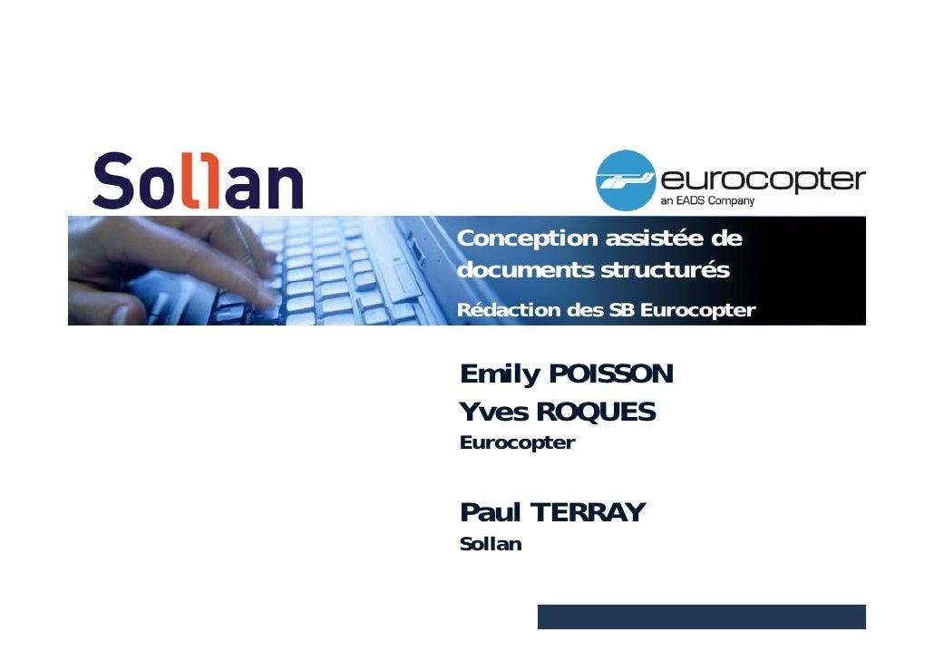 Conception assistée de documents structurés Rédaction des SB Eurocopter   Emily POISSON Yves ROQUES Eurocopter   Paul TERR...