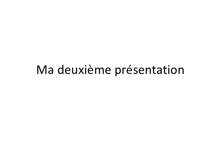 Ma deuxième présentation