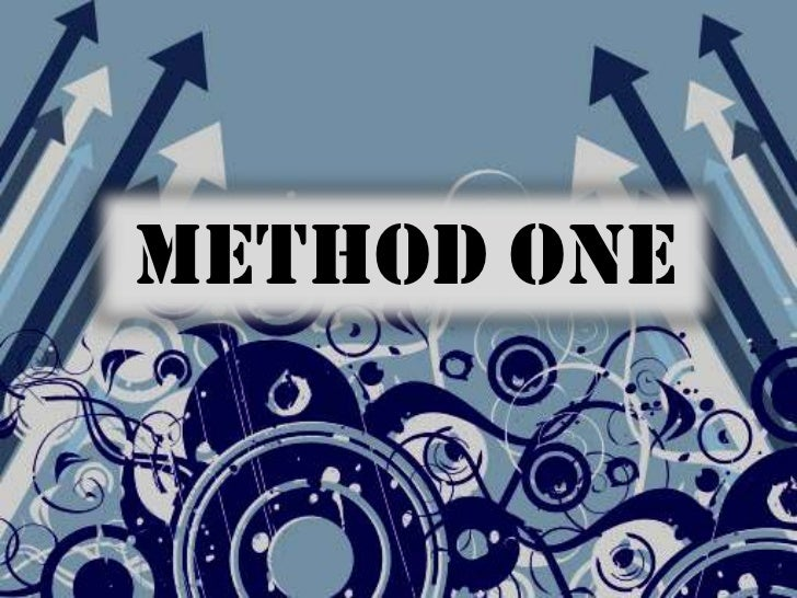 Method One<br />