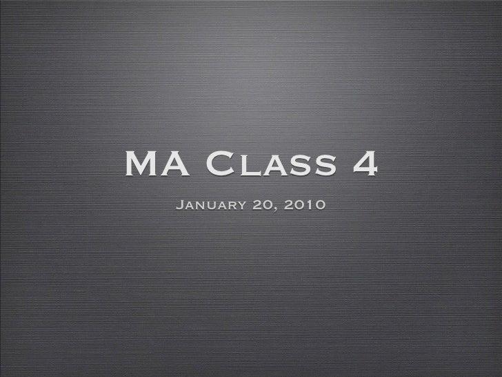 MA Class 4   January 20, 2010