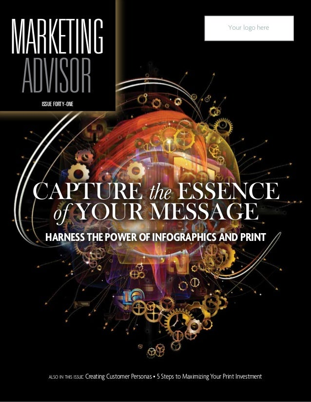 also in this issue: Creating Customer Personas • 5 Steps to Maximizing Your Print Investment CAPTURE the ESSENCE of YOUR M...