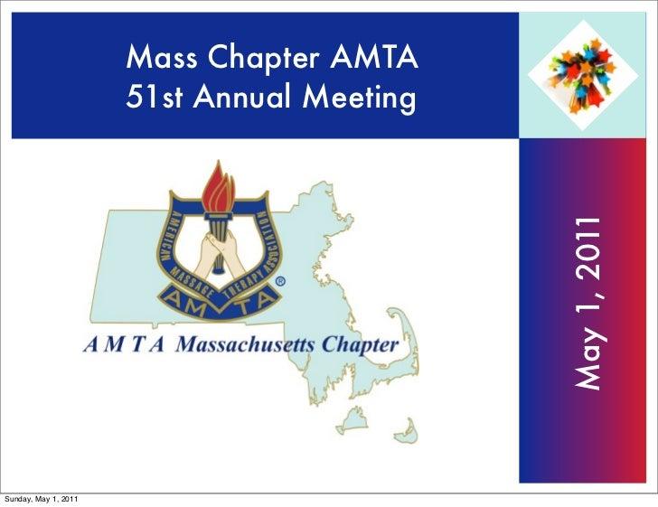 Mass Chapter AMTA                      51st Annual Meeting                                            May 1, 2011Sunday, M...