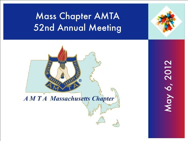 Mass Chapter AMTA52nd Annual Meeting                      May 6, 2012