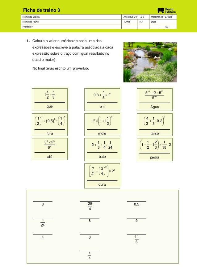 Nome da Escola Ano letivo 20 /20 Matemática | 6.º ano  Nome do Aluno Turma N.º Data  Professor / /20  Ficha de treino 3  1...