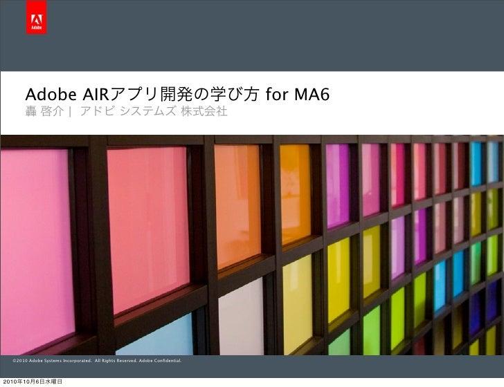 Adobe AIR                                                              for MA6                                  ©2010 Adob...