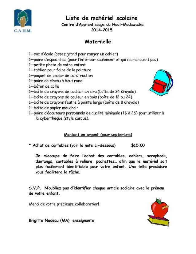 Liste de matériel scolaire Centre d'Apprentissage du Haut–Madawaska 2014-2015 Maternelle 1—sac d'école (assez grand pour r...