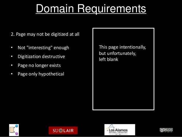 """Domain Requirements2. Page may not be digitized at all• Not """"interesting"""" enough            This page intentionally,      ..."""