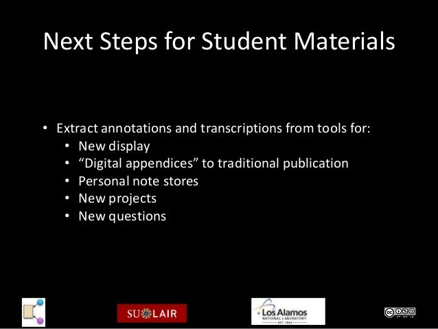 """Next Steps for Student Materials• Extract annotations and transcriptions from tools for:   • New display   • """"Digital appe..."""