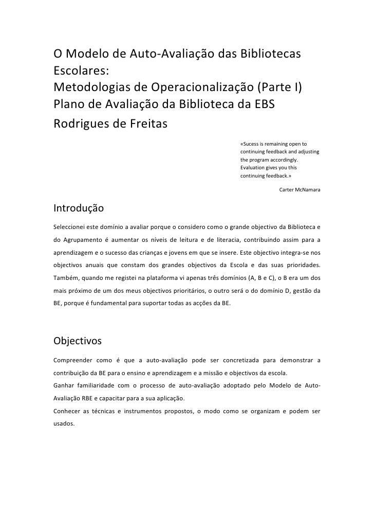 O Modelo de Auto-Avaliação das Bibliotecas Escolares:<br />Metodologias de Operacionalização (Parte I)<br />Plano de Avali...