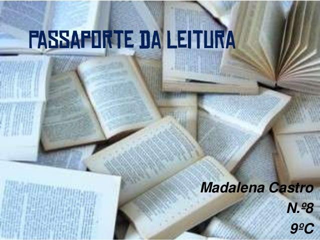Madalena Castro           N.º8           9ºC