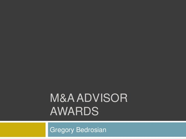 M&A ADVISOR AWARDS Gregory Bedrosian
